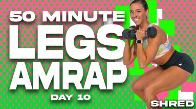 50 Minute Legs AMRAP Workout   SHRED - DAY 10