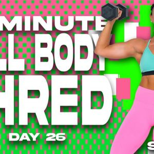 60 Minute Full Body Shred Workout | SHRED - DAY 26