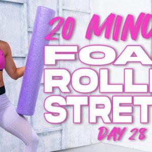 20 Minute Foam Roller Stretch | Summertime Fine 3.0 - Day 28