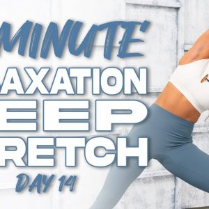 20 Minute Relaxation Deep Stretch | Summertime Fine 3.0 - Day 14