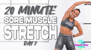 20 Minute Stretch for Sore Muscles | Summertime Fine 3.0 - Day 7
