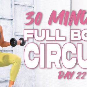 30 Minute Full Body Circuit Workout | Summertime Fine 3.0 - Day 22