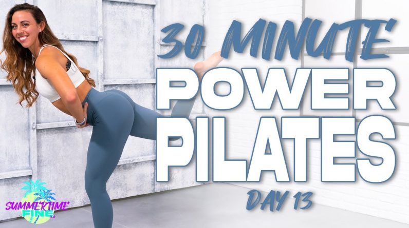 30 Minute Power Pilates Workout | Summertime Fine 3.0 - Day 13
