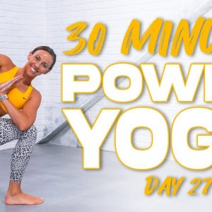 30 Minute Power Yoga Workout | Summertime Fine 3.0 - Day 27