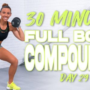 40 Minute Full Body Compounds | Summertime Fine 3.0 - Day 29
