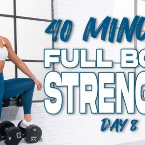 40 Minute Full Body Strength Workout | Summertime Fine 3.0 - Day 8