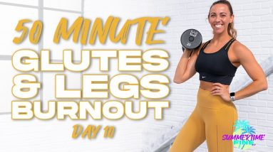 50 Minute Legs and Glutes Burnout Workout | Summertime Fine 3.0 - Day 10
