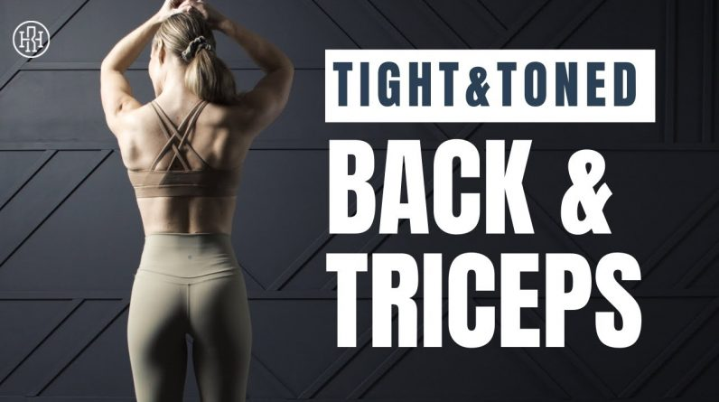 Tight + Toned // Back & Triceps Workout