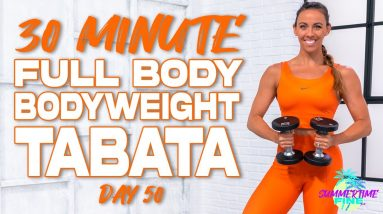 30 Minute Bodyweight Full Body Tabata Workout | Summertime Fine 3.0 - Day 50