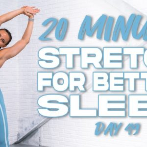 20 Minute Stretch for Better Sleep | Summertime Fine 3.0 - Day 49