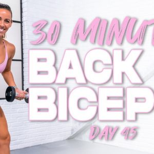 30 Minute Back and Biceps Workout | Summertime Fine 3.0 - Day 45