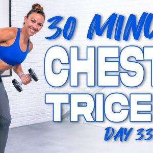 30 Minute Chest and Triceps Workout | Summertime Fine 3.0 - Day 33