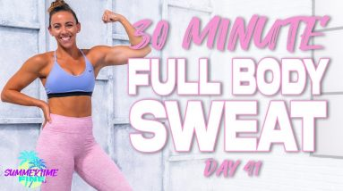 30 Minute Full Body Sweat Workout   Summertime Fine 3.0 - Day 41