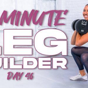 45 Minute Leg Builder | Summertime Fine 3.0 - Day 46
