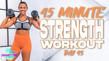 45 Minute Strength Workout | Summertime Fine 3.0 - Day 43
