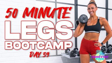 50 Minute Legs Bootcamp Workout   Summertime Fine 3.0 - Day 39