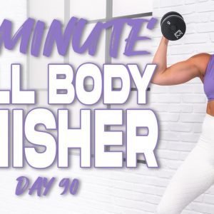30 Minute FULL BODY FINISHER Workout | Summertime Fine 3.0 - Day 90 !