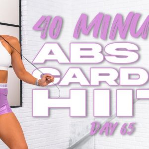 40 Minute Abs & Cardio HIIT Workout | Summertime Fine 3.0 - Day 65