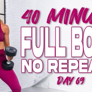 40 Minute Full Body No Repeats Workout | Summertime Fine 3.0 - Day 69