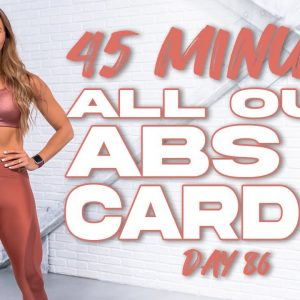 45 Minute ALL OUT ABS & CARDIO Workout | Summertime Fine 3.0 - Day 86