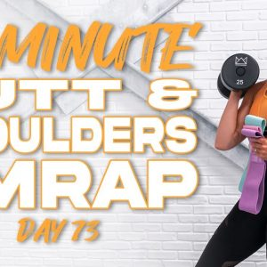 45 Minute Butt & Shoulders AMRAP Workout | Summertime Fine 3.0 - Day 73