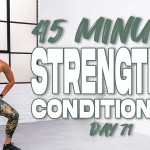 45 Minute Strength & Conditioning Workout | Summertime Fine 3.0 - Day 71