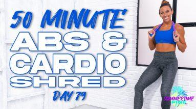 50 Minute Abs and Cardio Shred Workout | Summertime Fine 3.0 - Day 79